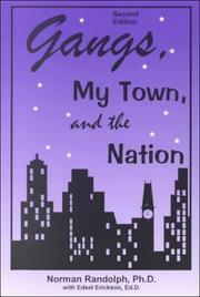 Cover of: Gangs, My Town, and the Nation