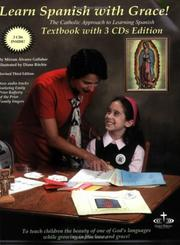 Cover of: Learn Spanish with Grace! The Catholic Approach to Learning Spanish  Textbook with 3 CDs Edtion