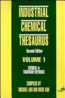 Cover of: Industrial Chemical Thesaurus, 2 Volume Set (Industrial Chemical Thesaurus)