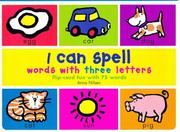 Cover of: I Can Spell Words with Three Letters (I Can...)