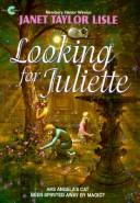 Cover of: Looking for Juliette (Lisle, Janet Taylor. Investigators of the Unknown, Bk. 2.)