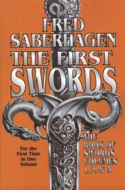 Cover of: The First Swords: The Book of Swords Volumes 1, 2, & 3