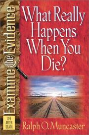 Cover of: What Really Happens When You Die? (Examine the Evidence®)