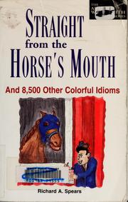Cover of: Straight from the Horse's Mouth
