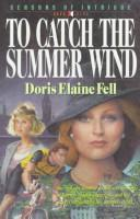 Cover of: To catch the summer wind