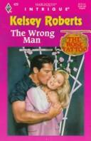 Cover of: Wrong Man  (The Rose Tattoo) (Harlequin Intrigue, No 429)