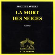 Cover of: La Mort des neiges (coffret 8 CD)