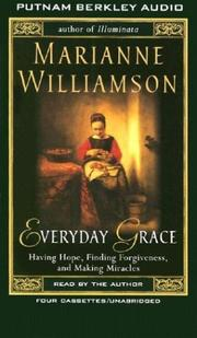 Cover of: Everyday Grace: Having Hope, Finding Forgiveness, and Making Miracles