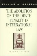 Cover of: The abolition of the death penalty in international law