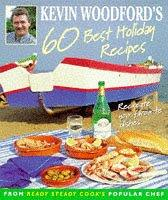 Cover of: Kevin Woodford's 60 Best Holiday Recipes