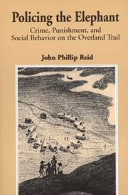 Cover of: Policing the elephant: crime, punishment, and social behavior on the Overland Trail
