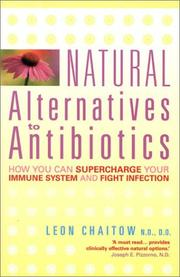 Cover of: Natural Alternatives to Antibiotics: How you can supercharge your immune system and fight infection