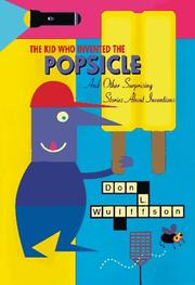 Cover of: The Kid Who Invented the Popsicle: And Other Surprising Stories about Inventions