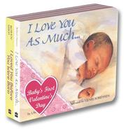 Cover of: I Love You As Much, I Loved You Before You Were Born
