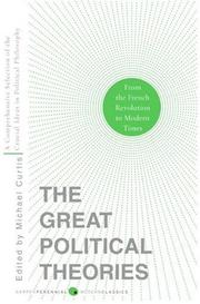 Cover of: Great Political Theories V.2: A Comprehensive Selection of the Crucial Ideas in Political Philosophy from the French Revolution to Modern Times