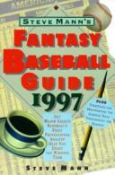 Cover of: Steve Mann's Fantasy Baseball Guide 1997