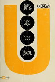 Cover of: It's up to you (An Opportunity knocks book)