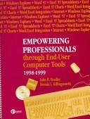 Cover of: Empowering Professionals Through End-User Computer Tools 1998-1999