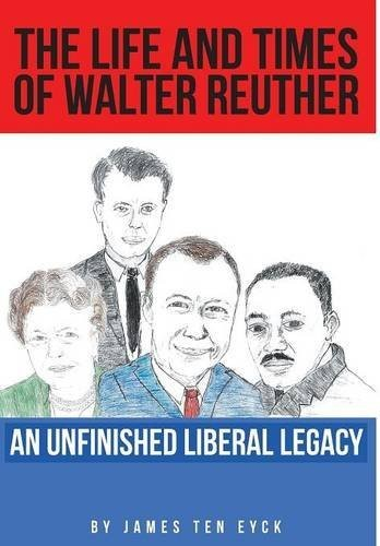 The Life and Times of Walter Reuther by James Teneyck