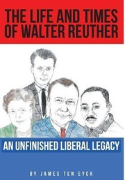 Cover of: The Life and Times of Walter Reuther | James Teneyck