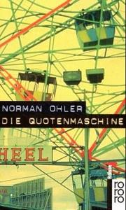 Cover of: Die Quotenmaschine by Norman Ohler