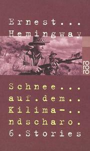 Cover of: Schnee auf dem Kilimandscharo. 6 Stories | Ernest Hemingway