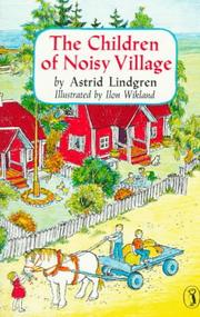 Cover of: The Children of the Noisy Village by Astrid Lindgren