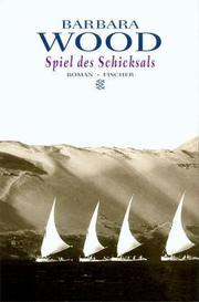 Cover of: Spiel des Schicksals. Roman by Barbara Wood