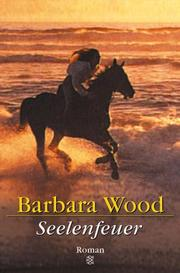 Cover of: Seelenfeuer. Roman by Barbara Wood