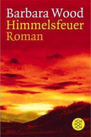 Cover of: Himmelsfeuer | Barbara Wood