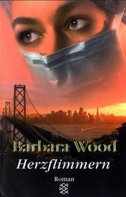 Cover of: Herzflimmern by Barbara Wood