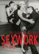Cover of: Sex Works | Del Lagrace Volcano