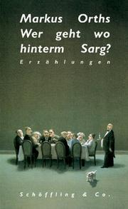 Cover of: Wer geht wo hinterm Sarg? by Markus Orths