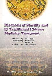 Cover of: Diagnosis of Sterility and Its Traditional Chinese Medicine Treatment | Jin Weixin