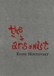 Cover of: The Arsonist | Egon Hostovsky