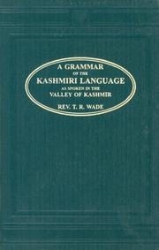 Cover of: A Grammar of the Kashmiri Language | T.R. Wade