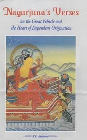 Cover of: Nagarjuna Verses on the Great Vehicle and the Heart of Dependent Origination | R.C. Jamieson