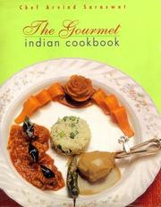 Cover of: The Gourmet Indian Cookbook | Arvind Saraswat