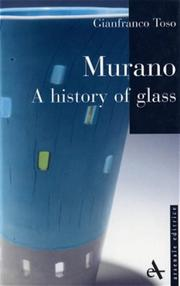 Cover of: Murano - A History of Glass pb (I Piccoli Di Arsenale) | Gianfranco Toso