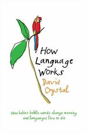 Cover of: How Language Works | David Crystal