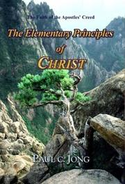 Cover of: The Elementary Principles of CHRIST | Paul C. Jong