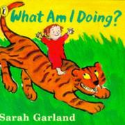 Cover of: What Am I Doing | Garland