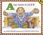 Cover of: A, My Name Is Alice | Jane E. Bayer
