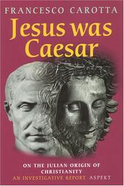 Jesus Was Caesar: On the Julian Origin of Christianity