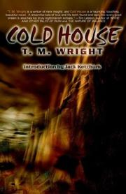 Cover of: Cold House by T. M. Wright