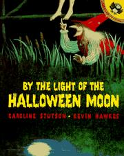 Cover of: By the light of the Halloween moon | Caroline Stutson