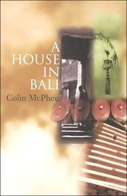 Cover of: A house in Bali by Colin McPhee