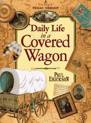 Cover of: Daily Life in a Covered Wagon | Paul Erickson