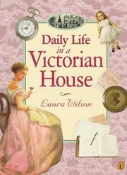 Cover of: Daily Life in a Victorian House | Laura Wilson