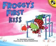 Cover of: Froggy's First Kiss (Froggy) by Jonathan London